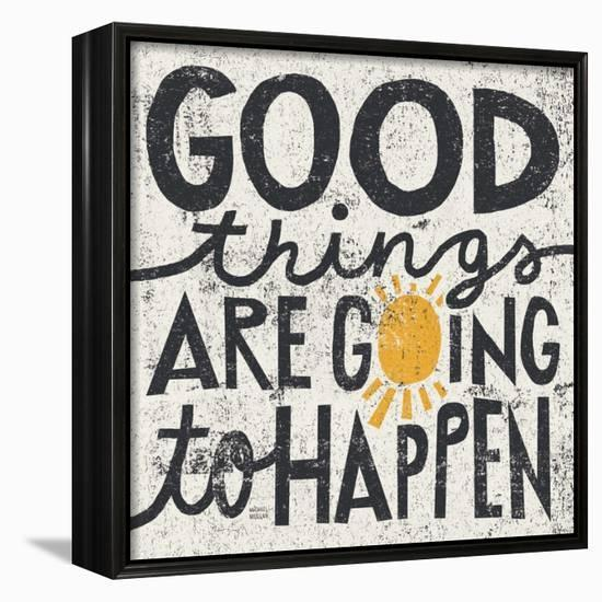 Good Things are Going to Happen-Michael Mullan-Framed Canvas Print