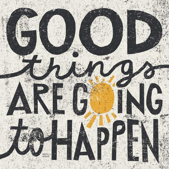Good Things are Going to Happen-Michael Mullan-Premium Giclee Print
