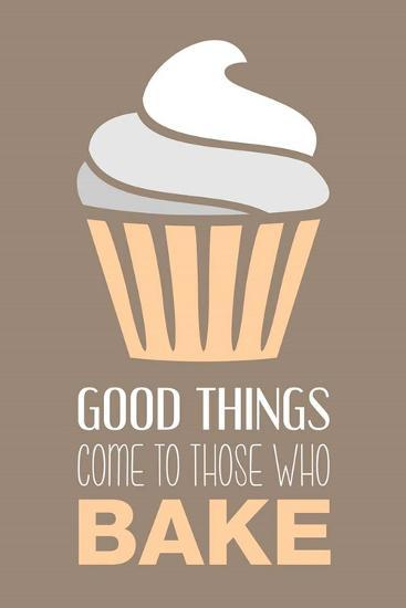 Good Things Come To Those Who Bake- Vanilla-Color Me Happy-Art Print