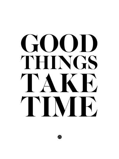 Good Things Take Time 2-NaxArt-Art Print