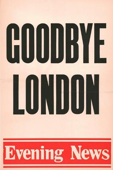 'Goodbye London', Evening News poster, 1980-Unknown-Giclee Print