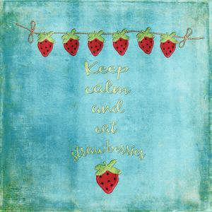 Keep Calm & Eat Strawberries - Square by Grab My Art