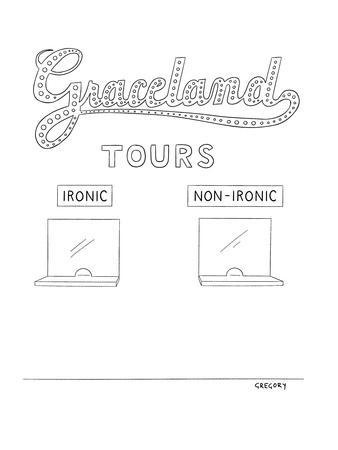 Graceland Tours-Ironic/Non-Ironic - New Yorker Cartoon-Alex Gregory-Premium Giclee Print