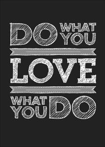 Do What You Love by GraphINC