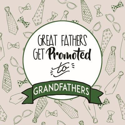 https://imgc.artprintimages.com/img/print/great-fathers-get-promoted-to-grandfathers-green_u-l-f92ldr0.jpg?p=0