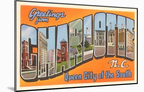 Greetings from Charlotte, North Carolina--Mounted Print