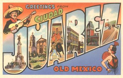 Greetings from Ciudad Juarez, Mexico