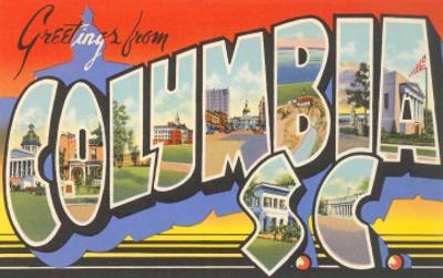 Greetings from Columbia, South Carolina