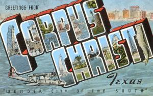 Greetings from Corpus Christi, Texas