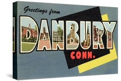 Greetings from Danbury, Connecticut