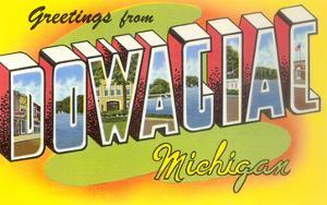Greetings from Dowagiac, Michigan