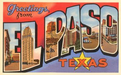 Greetings from El Paso, Texas