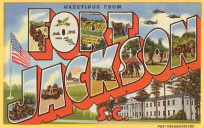 Greetings from Ft. Jackson, South Carolina