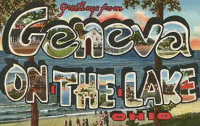 Greetings from Geneva on the Lake, Ohio