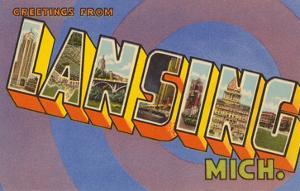 Greetings from Lansing, Michigan