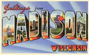 Greetings from Madison, Wisconsin