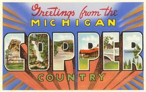 Greetings from Michigan Copper Country