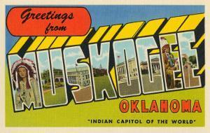 Greetings from Muskogee, Oklahoma
