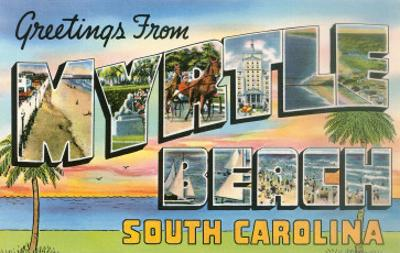 Greetings from Myrtle Beach, South Carolina
