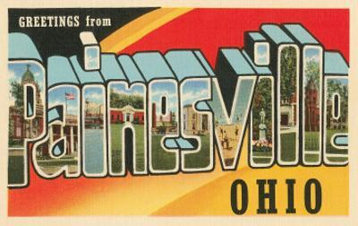 Greetings from Painesville, Ohio