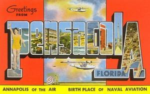 Greetings from Pensacola, Florida, Annapolis of the Air, Birth Place of Naval Aviation