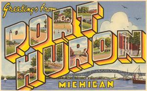 Greetings from Port Huron, Michigan