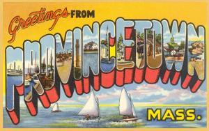 Greetings from Provincetown, Massachusetts