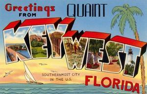 Greetings from Quaint Key West, Florida, the Southernmost City in the U.S.