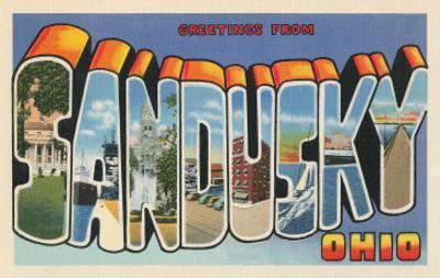 Greetings from Sandusky, Ohio