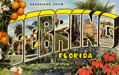 Greetings from Sebring, Florida