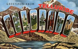 Greetings from Telluride, Colorado