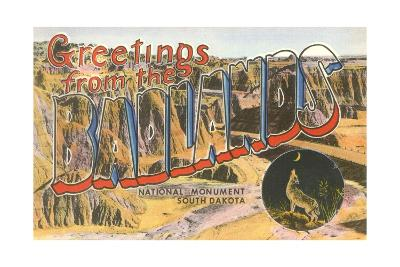 Greetings from the Badlands National Monument, South Dakota--Giclee Print