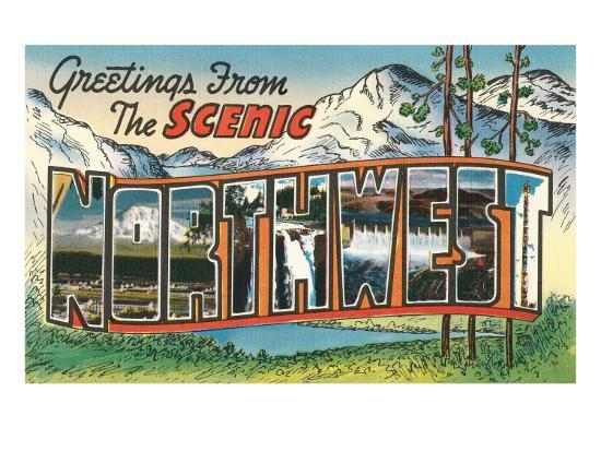 Greetings from the Scenic Northwest--Art Print