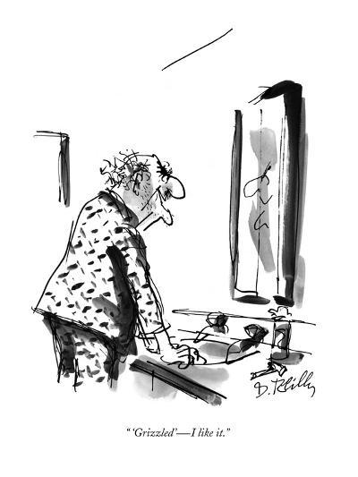 """ 'Grizzled' ? I like it."" - New Yorker Cartoon-Donald Reilly-Premium Giclee Print"