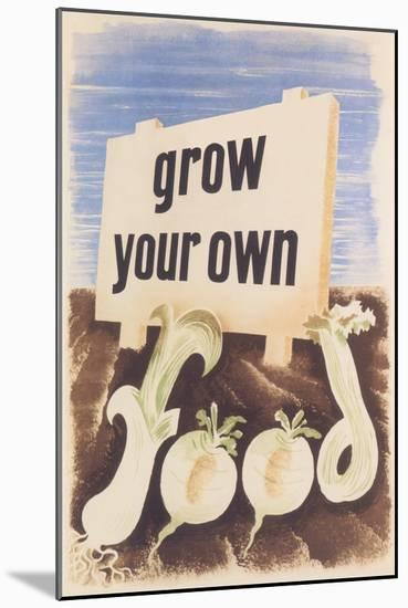 Grow Your Own Food--Mounted Art Print