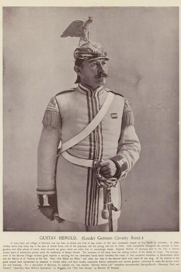 Gustav Herold, Leader German Cavalry Band--Photographic Print