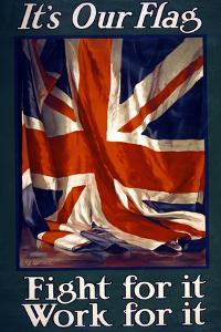 It's Our Flag, Fight for It, Work for It, Pub. 1915 by Guy Lipscombe