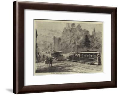 Hallidie's Patent Cable Tramway System, Worked Without Horses or Locomotives--Framed Giclee Print