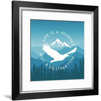 Hand Drawn Typography Poster with Flying Eagle and Mountains. Life is a Journey, Not a Destination.-igorrita-Framed Premium Giclee Print