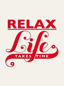 Relax, Life Takes Time by Hannes Beer
