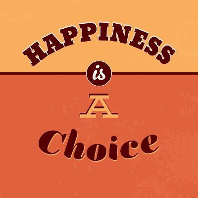 Happiness Is a Choice-Lorand Okos-Art Print