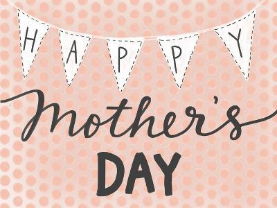 Happy Mother's Day-Katie Doucette-Art Print