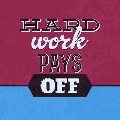 Hard Work Pays Off 1-Lorand Okos-Art Print