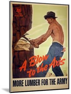 """""""A Blow to the Axis: More Lumber For the Army"""", 1943 by Harold Schmidt"""