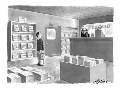 Bookstore clerk, responsible for choosing the staff picks, appears somewha? - New Yorker Cartoon by Harry Bliss