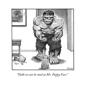 """Hulk no can be mad at Mr. Puppy Face."" - New Yorker Cartoon by Harry Bliss"