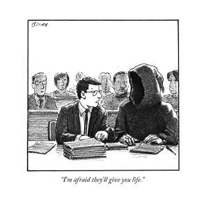 """I'm afraid they'll give you life."" - New Yorker Cartoon by Harry Bliss"
