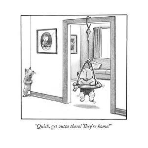 """""""Quick, get outta there! They're home!"""" - Cartoon by Harry Bliss"""