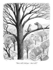 """Sheer will, I tell you?sheer will."" - New Yorker Cartoon by Harry Bliss"