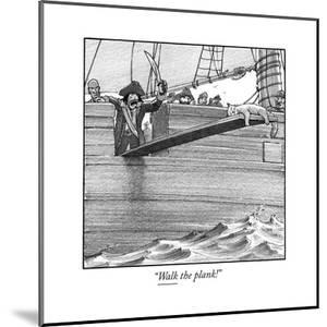 """Walk the plank!"" - Cartoon by Harry Bliss"